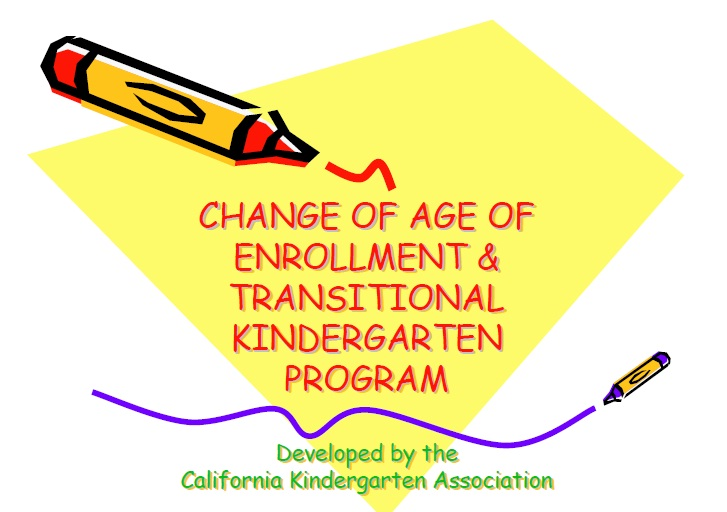 Change of Enrollment Age and Transitional Kindergarten Program